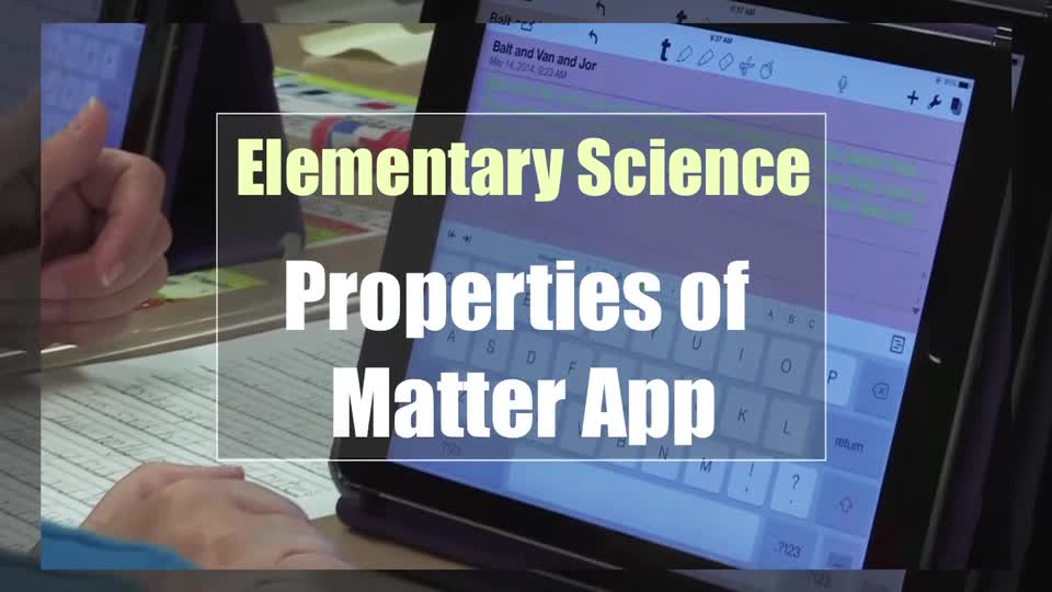 Tech Edge, Mobile Learning In The Classroom - Episode 03, Elementary Science: Properties of Matter App