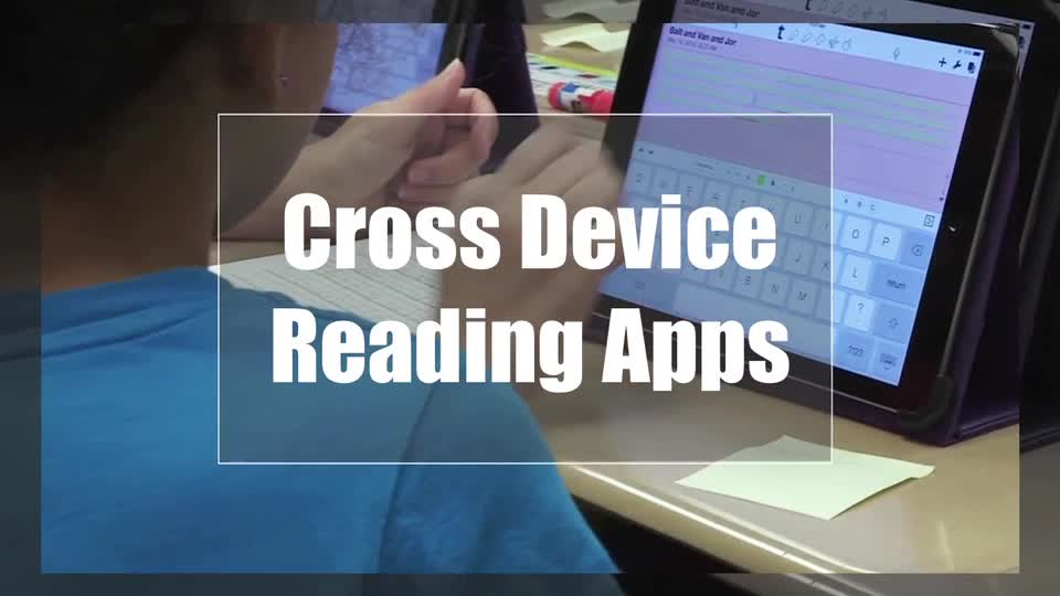 Tech Edge, Mobile Learning In The Classroom - Episode 11, Cross Device Reading Apps