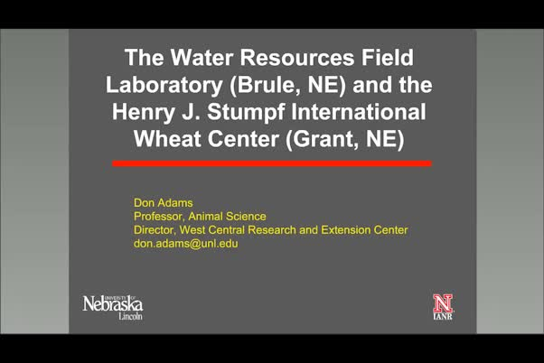 Development of resources and research and extension programming at the UNL Water Resources Field Laboratory and Henry J. Stumpf International Wheat Center