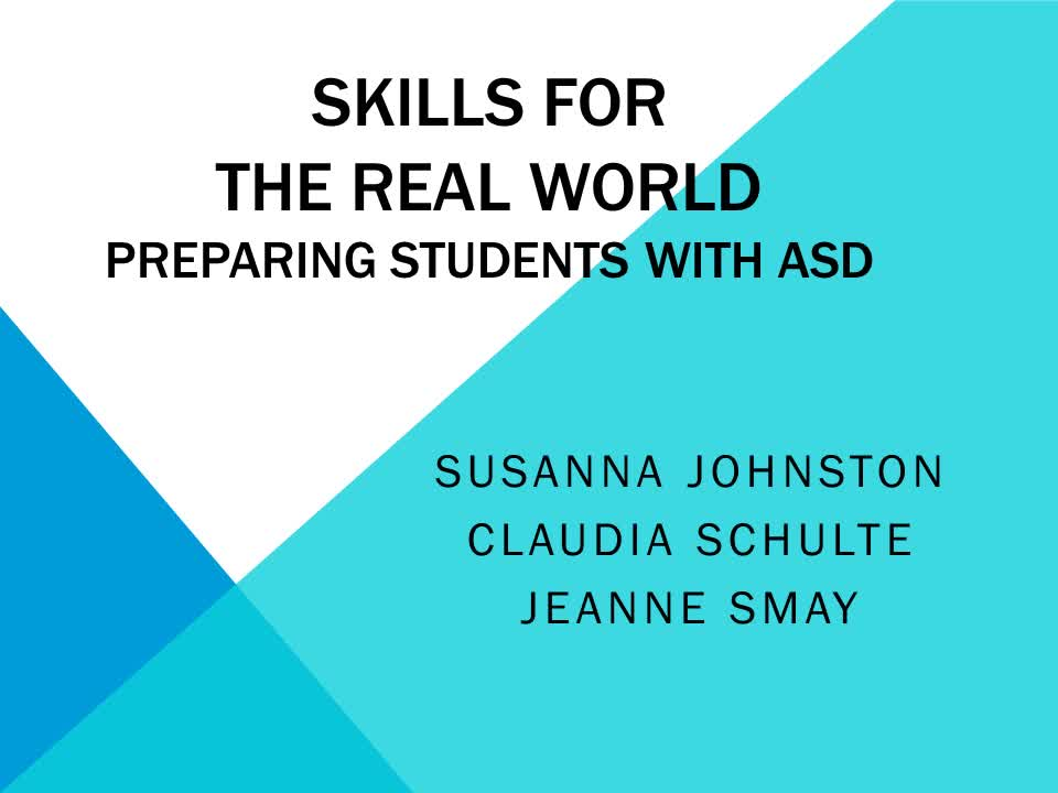 SKILLS FOR THE REAL WORLD PREPARING STUDENTS WITH ASD