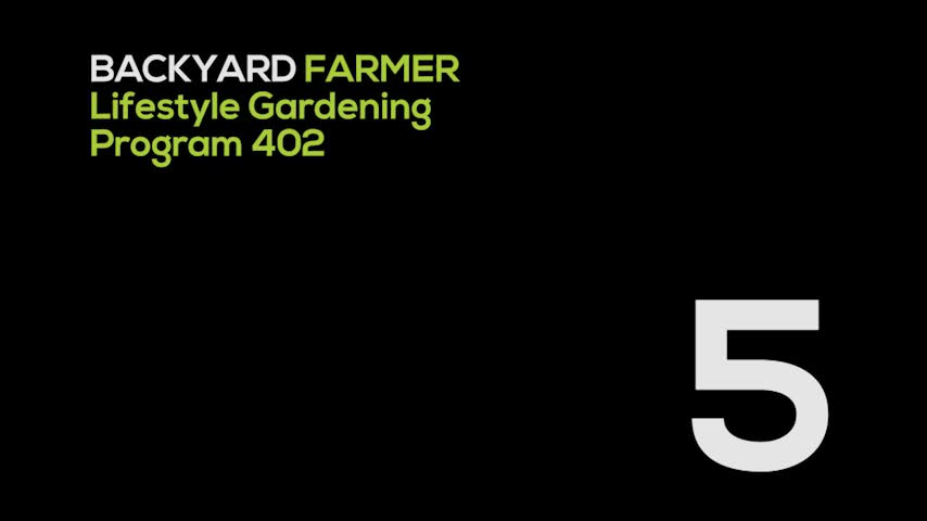 Backyard Farmer Presents: Lifestyle Gardening