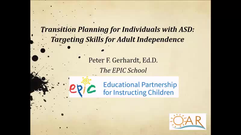 Transition Planning for Individuals with ASD: Part 1 of 4: Targeting Skills for Adult Independence