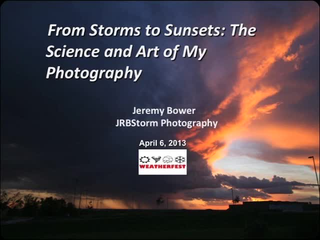 CPSWS 2013 - From Storms to Sunsets: The Science and Art of My Photography