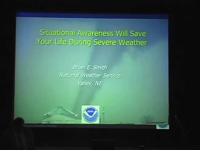 CPSWS 2012 - Situational Awareness Will Save Your Life During Severe Weather