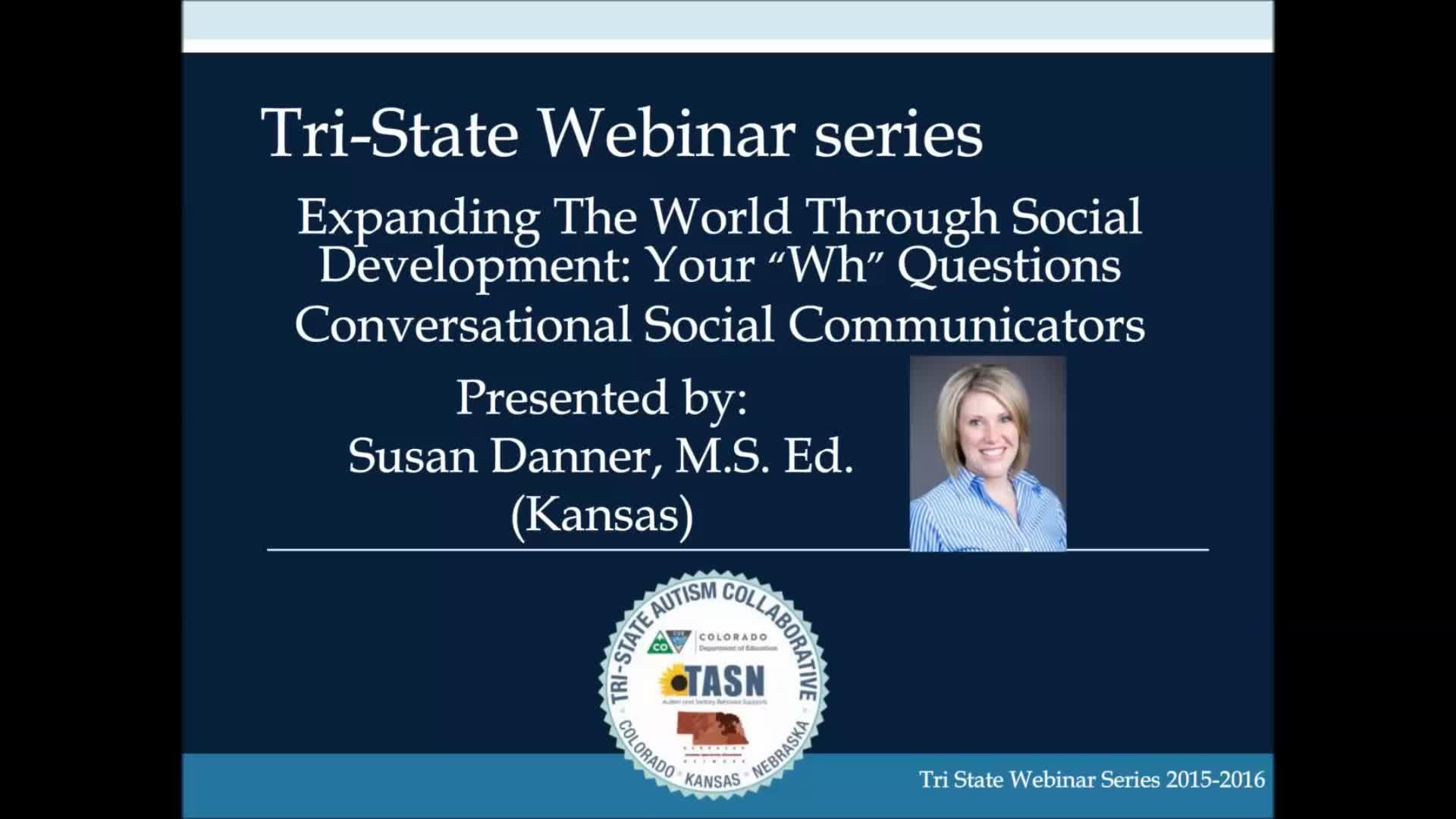 "Expanding the World through Social Development: Your ""Wh"" Questions: Conversational Social Communicators"