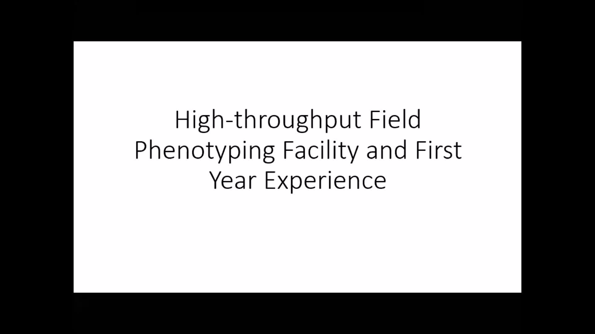 """High throughput field plant phenotyping facility and the first year experience"""