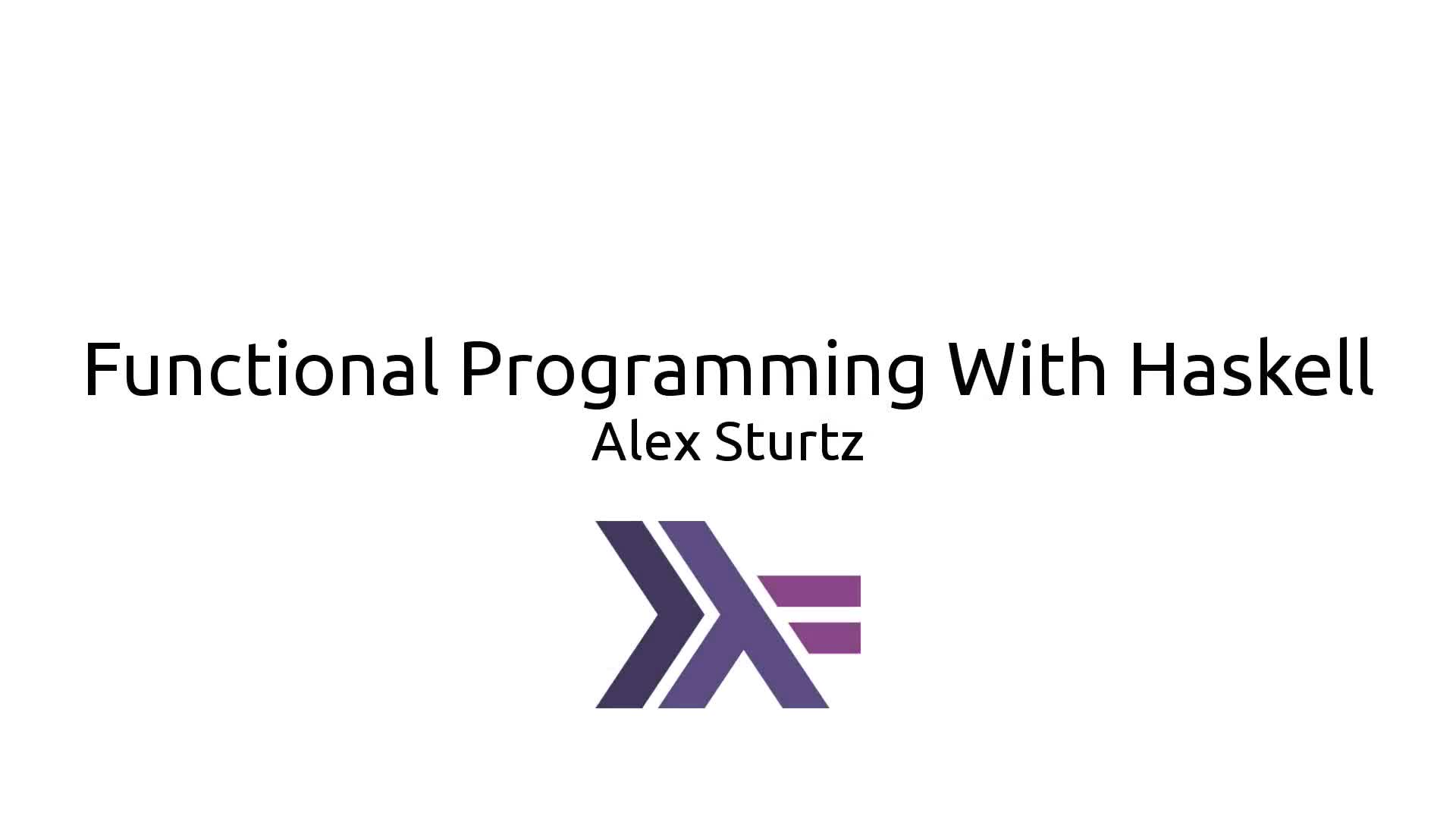 2017-11-15 Tech Talks: Functional Programming With Haskell