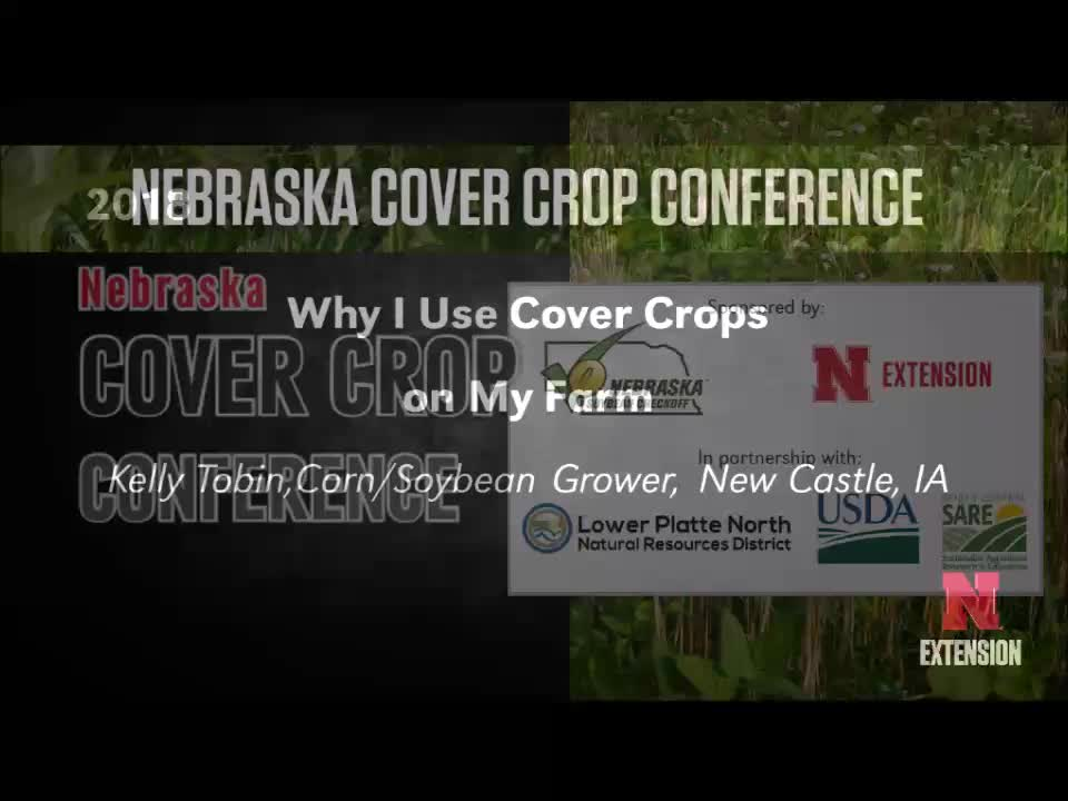 2018 Nebraska Cover Crop Conference - Segment 4 - Kelly Tobin & Keith Berns