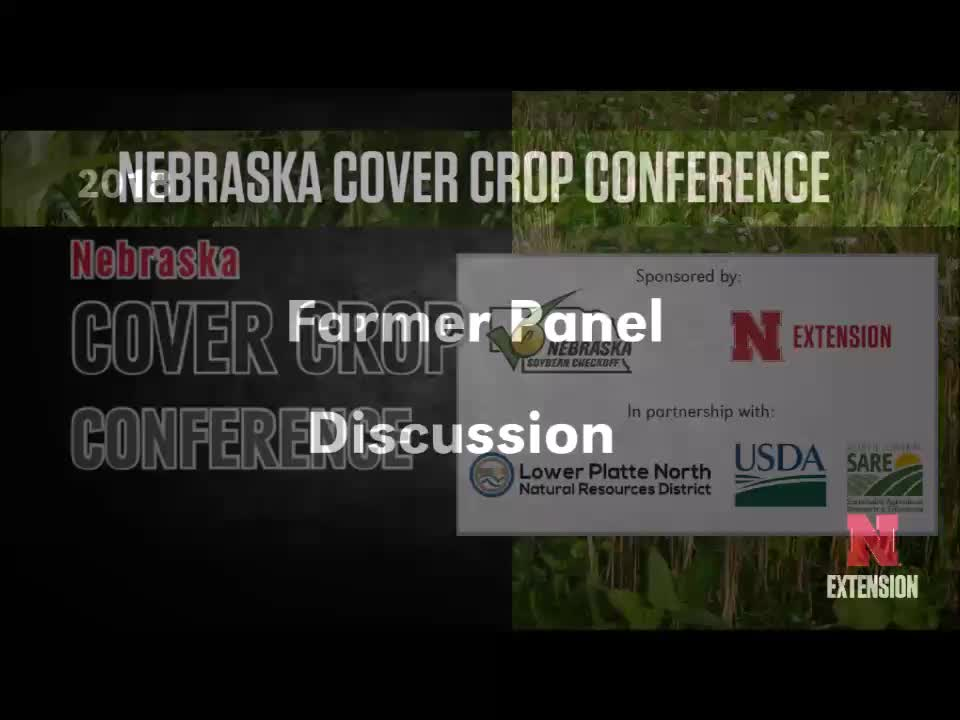 2018 Nebraska Cover Crop Conference - Segment 5 - Farmer Panel