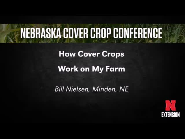 2018 Nebraska Cover Crop Conference -  Bill Nielsen and Lee Briese