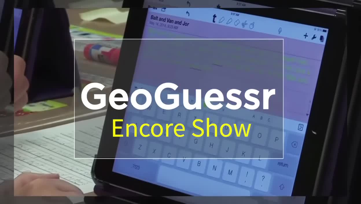 Tech Edge, Mobile Learning In The Classroom - Encore Show, GeoGuessr