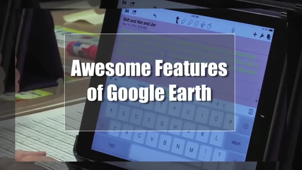 Tech Edge, Mobile Learning In The Classroom - Episode 85, Awesome Features of Google Earth