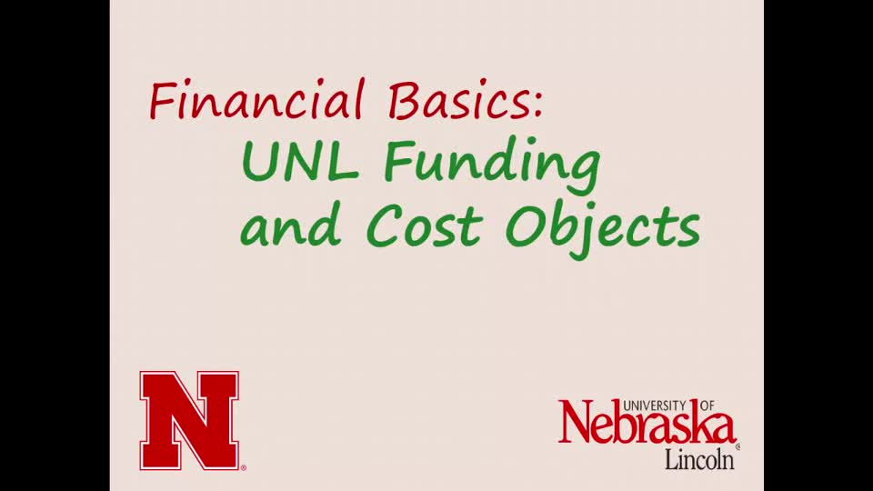 Financial Basics: UNL Funding and Cost Objects (8:40)