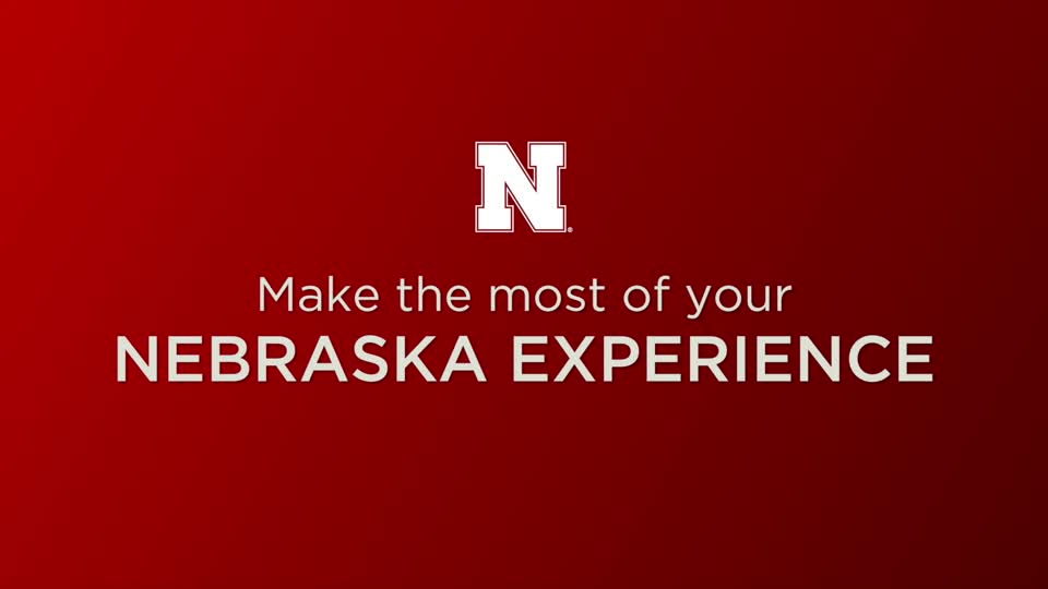 Make the Most of Your Nebraska Experience